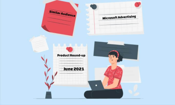 Microsoft Advertising Product Round-up