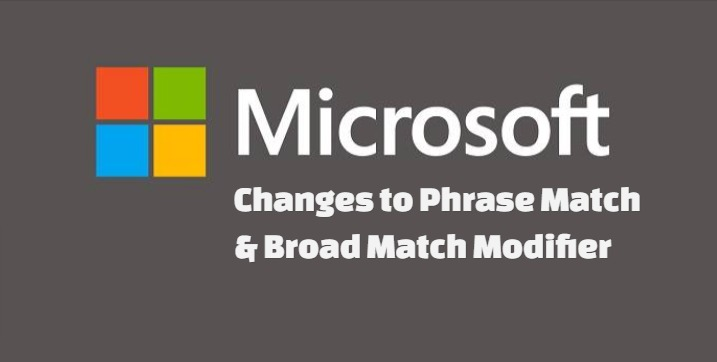 Microsoft Advertising plans to Phrase Match and Broad Match Modifier