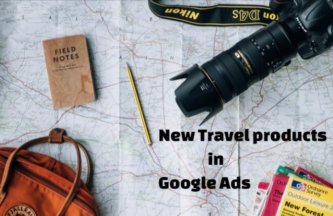 New Travel Products in Google Ads